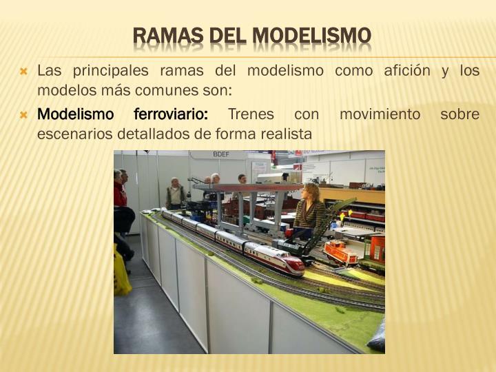 Las principales ramas del modelismo como afición y los modelos más comunes son: