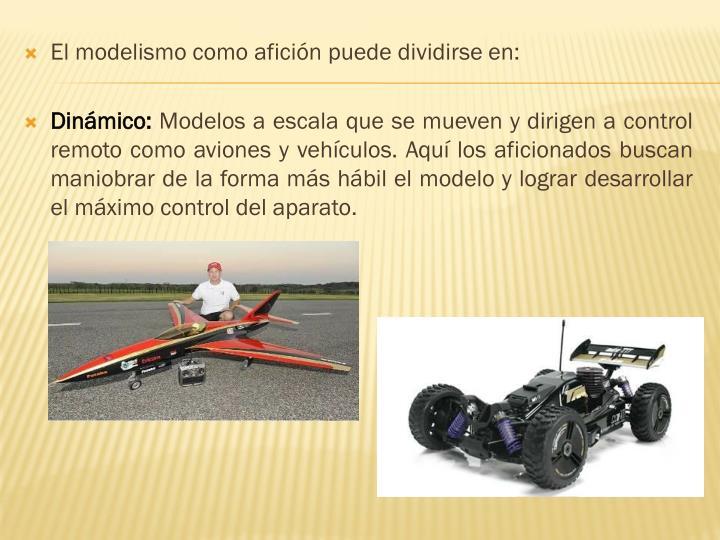 El modelismo como afición puede dividirse en: