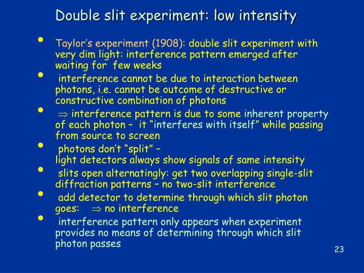 Double slit experiment: low intensity