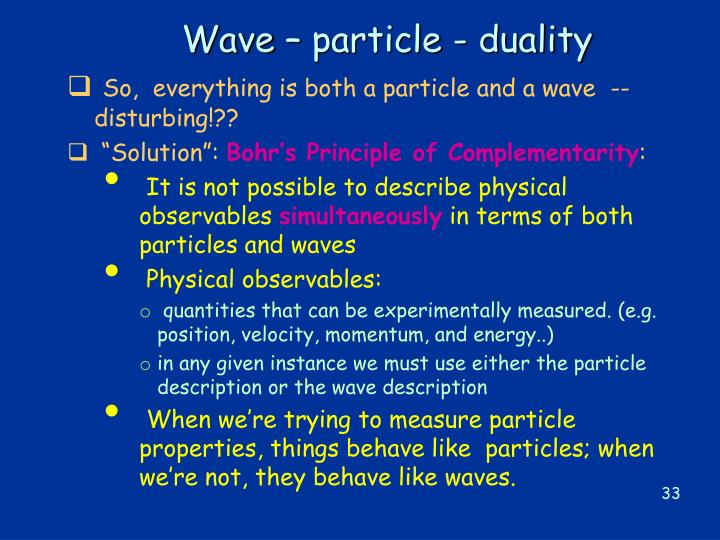Wave – particle - duality