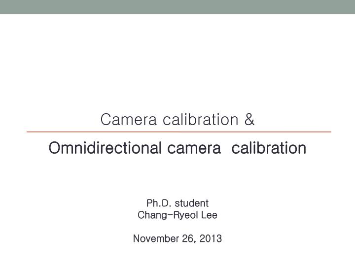 Camera calibration &