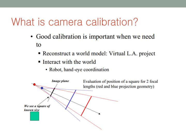 What is camera calibration?