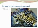 formed in laboratory imposter