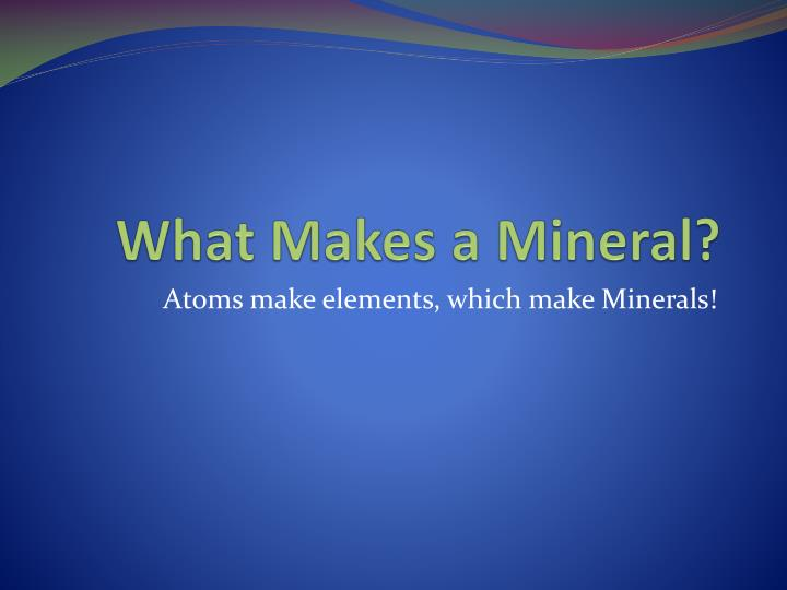 what makes a mineral n.