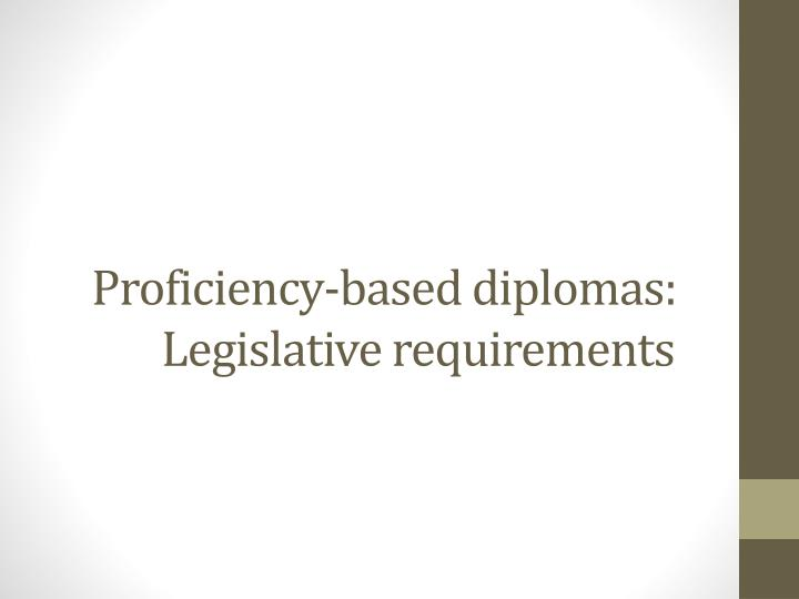 p roficiency based diplomas legislative requirements n.