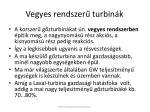 vegyes rendszer turbin k