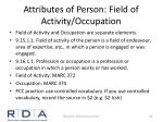 attributes of person field of activity occupation