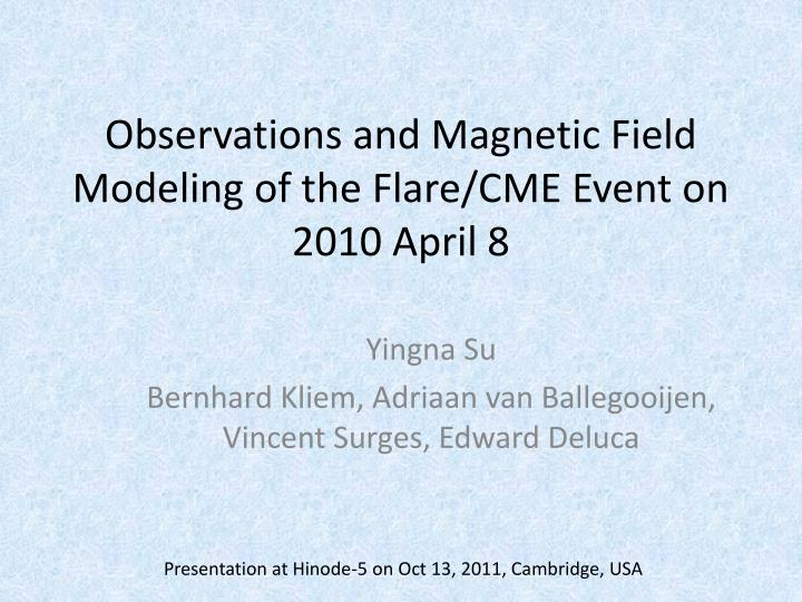 observations and magnetic field modeling of the flare cme event on 2010 april 8 n.
