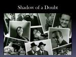 shadow of a doubt1