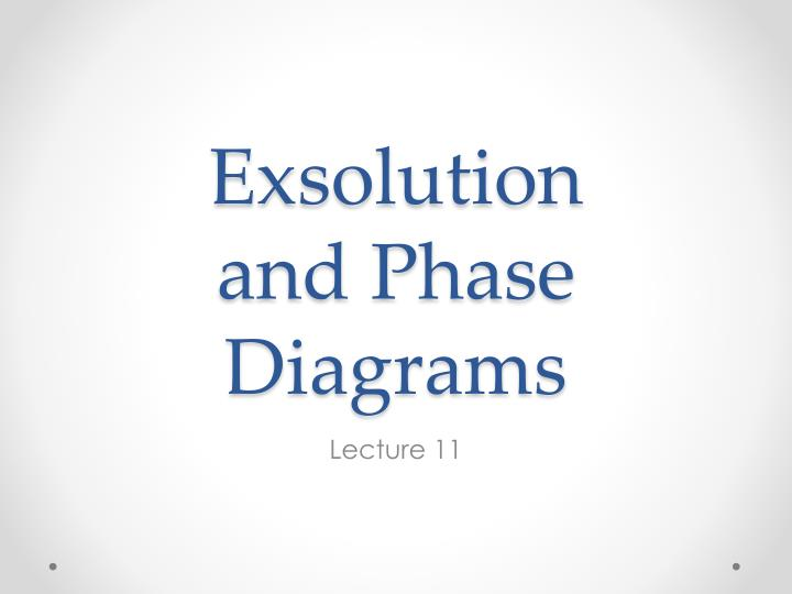 exsolution and phase diagrams n.