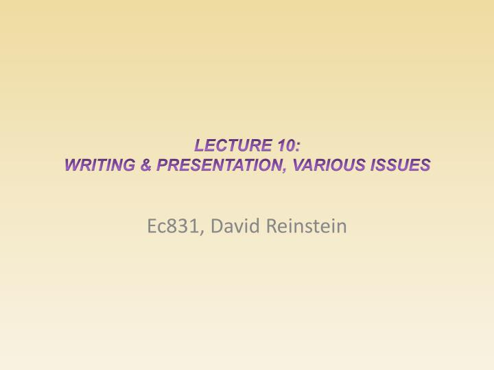 lecture 10 writing presentation various issues n.