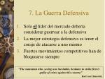 7 la guerra defensiva
