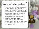 media value choices1