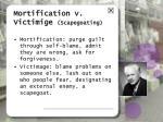 mortification v victimige scapegoating