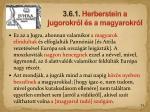 3 6 1 herberstein a jugorokr l s a magyarokr l