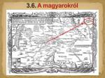 3 6 a magyarokr l