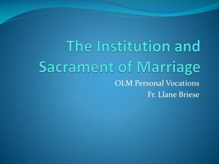 the institution and sacrament of marriage n.