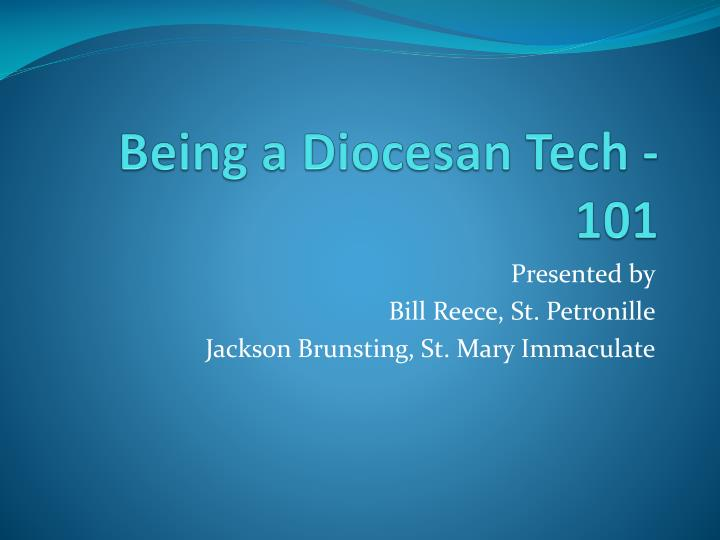 being a diocesan tech 101 n.