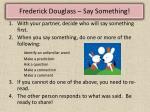 frederick douglass say something