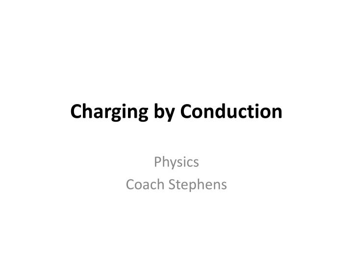 charging by conduction n.