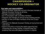 chairperson hockey co ordinator
