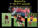 marie fry 1 st xi 5 th overall