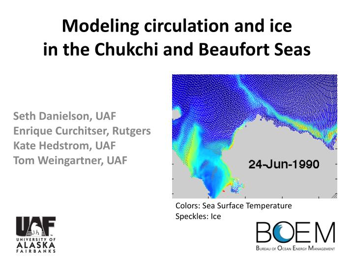 modeling circulation and ice in the chukchi and beaufort seas n.