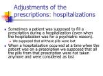 adjustments of the prescriptions hospitalizations