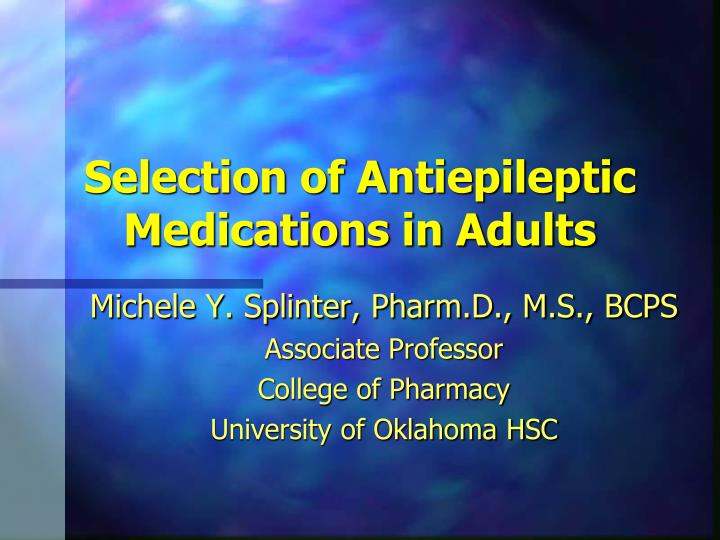 selection of antiepileptic medications in adults n.
