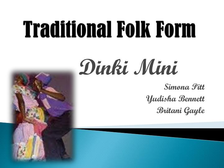 traditional folk form n.