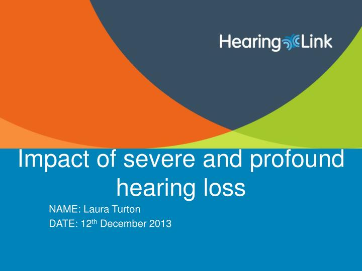 impact of severe and profound hearing loss n.