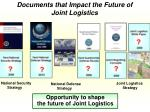 documents that impact the future of joint logistics