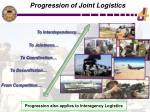 progression of joint logistics