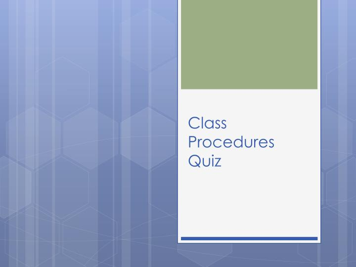 class procedures quiz n.