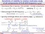 sensitivity of stability to rotation motivates study of all components of e b drift frequency w e y