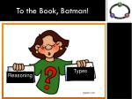 to the book batman