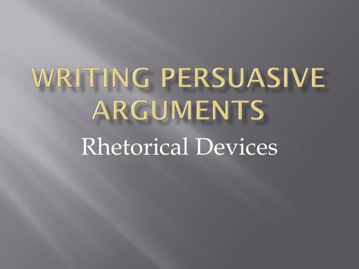 writing persuasive arguments n.