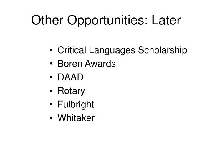 Other Opportunities: Later