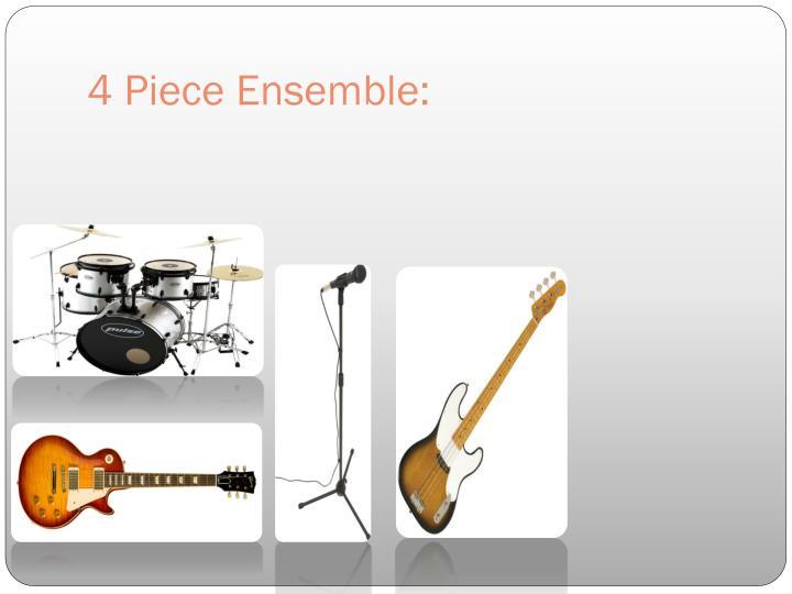 4 piece ensemble