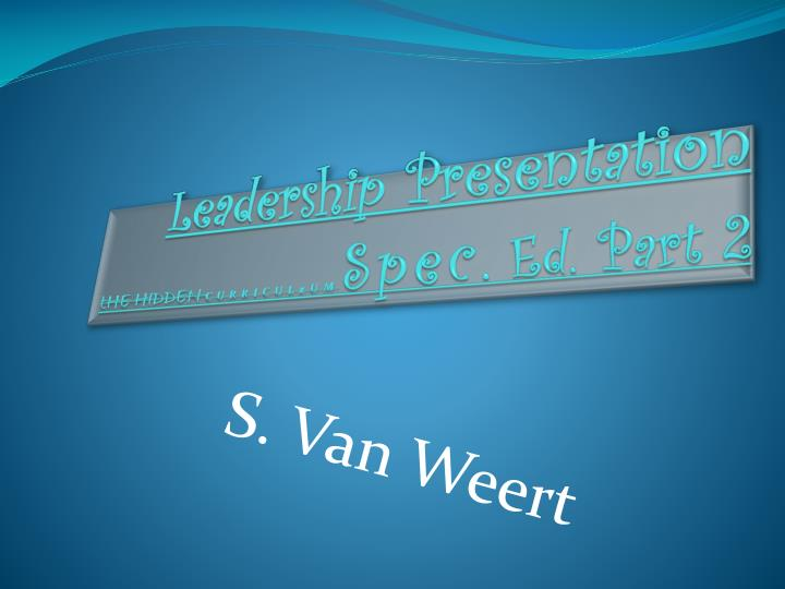 leadership presentation the hidden curriculzum spec ed part 2 n.