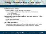 design guideline five determine