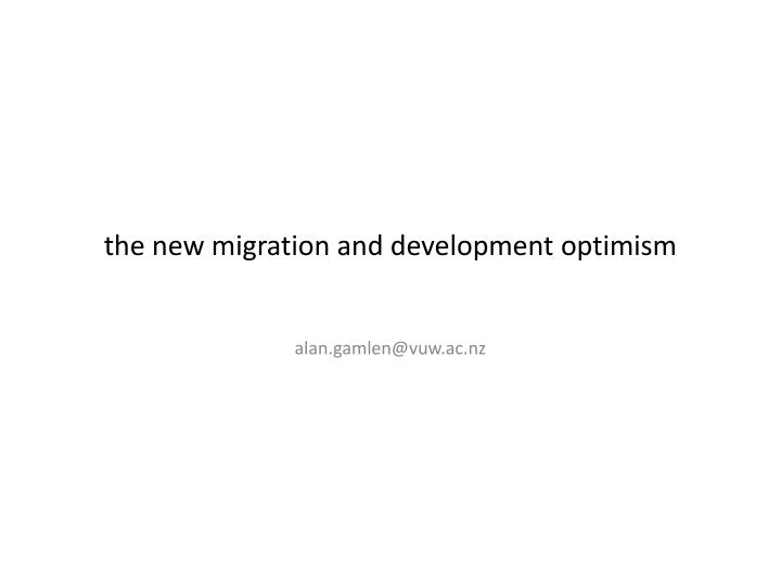 t he new migration and development optimism n.
