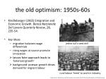 t he old optimism 1950s 60s