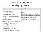 ccg stage 1 eligibility qualifying benefits