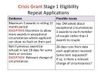 crisis grant stage 1 eligibility repeat applications