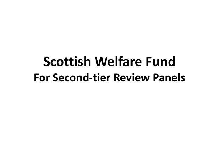 scottish welfare fund for second tier review panels n.