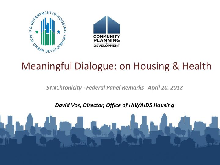 meaningful dialogue on housing health n.