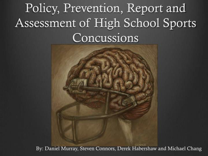 policy prevention report and assessment of high school sports concussions n.