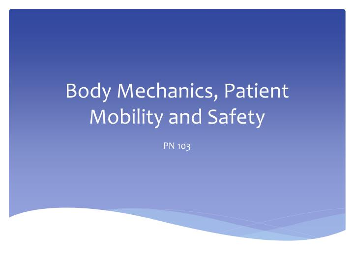 body mechanics patient mobility and safety n.
