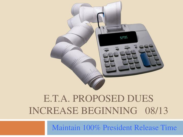 e t a proposed dues increase beginning 08 13 n.